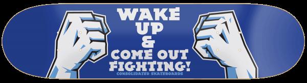 wakeup-comeoutfighting